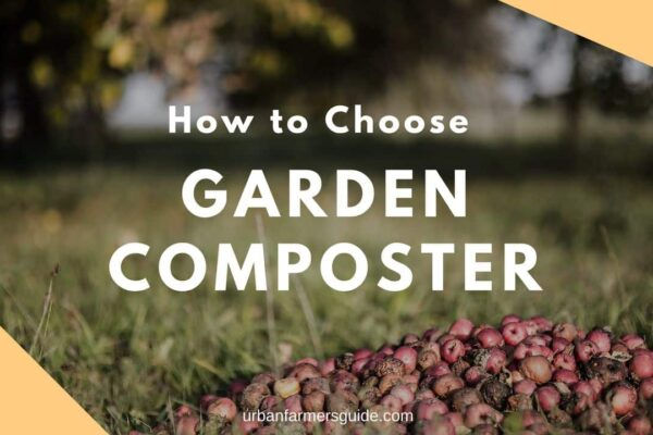 How to Choose Garden Composter ?