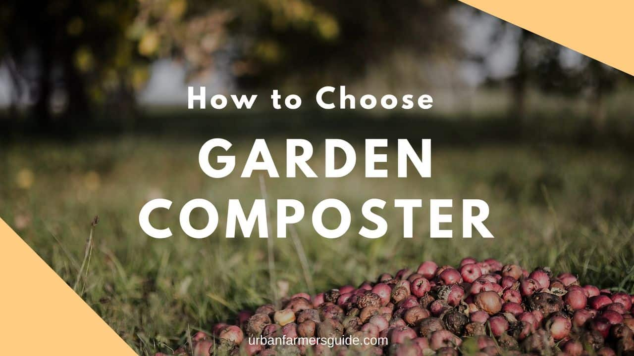 How to Choose Garden Composter ?