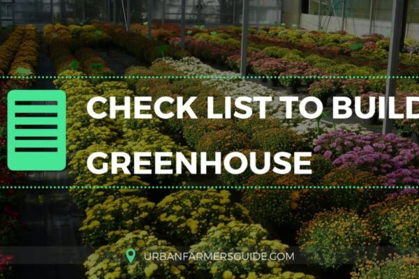 9 points Check List to Build your Own Greenhouse