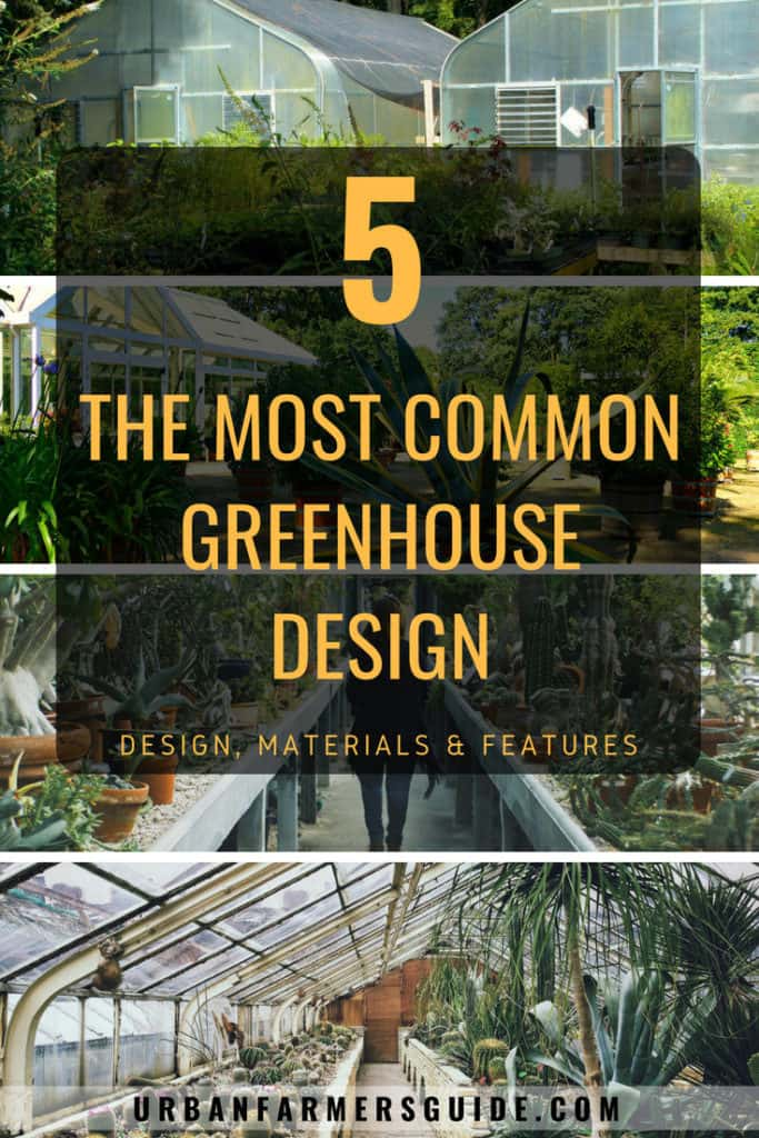 The most common Greenhouse Design (Types, Features and Materials) Pinterest