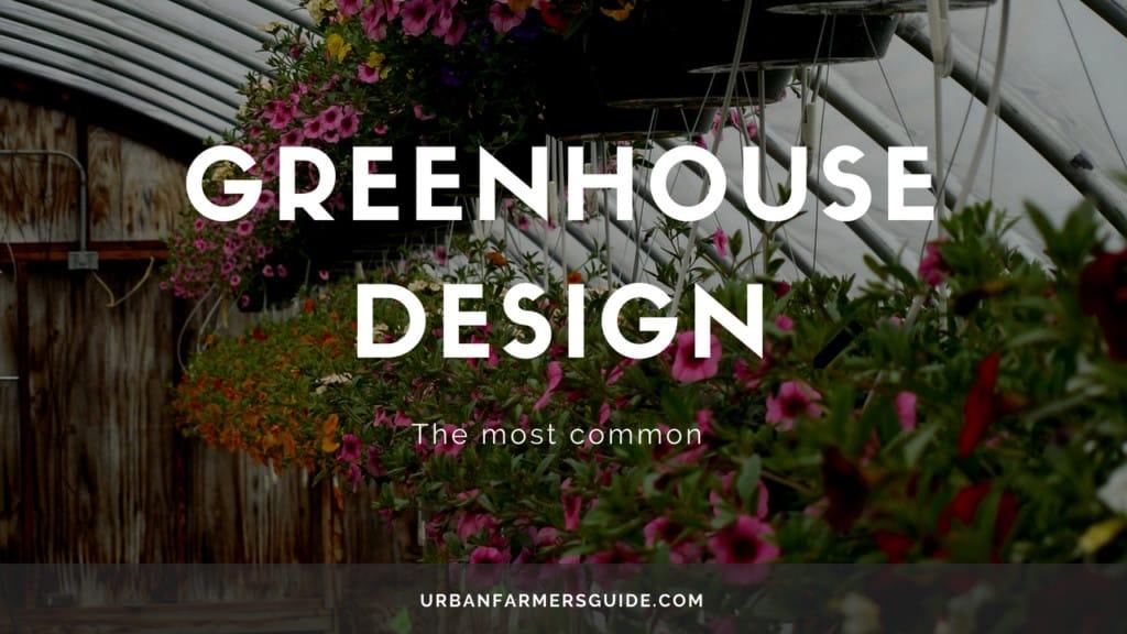 The most common Greenhouse Design
